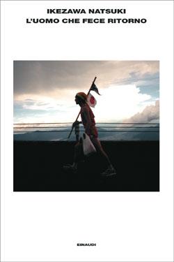 Copertina del libro L'uomo che fece ritorno di Natzuki Ikezawa