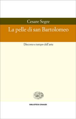 Copertina del libro La pelle di S. Bartolomeo di Cesare Segre
