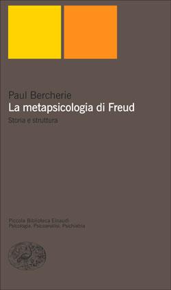 Copertina del libro La metapsicologia di Freud di Paul Bercherie