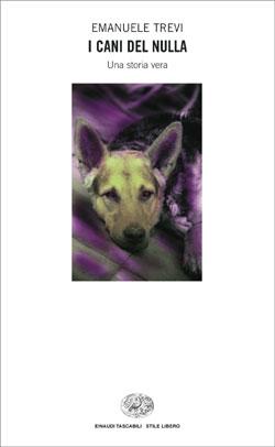 Copertina del libro I cani del nulla di Emanuele Trevi