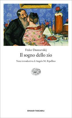 Copertina del libro Il sogno dello zio di Fëdor Dostoevskij