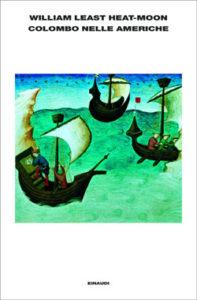 Copertina del libro Colombo nelle Americhe di William Least Heat-Moon