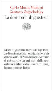 Copertina del libro La domanda di giustizia di Gustavo Zagrebelsky, Carlo Maria Martini