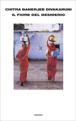 Copertina del libro Il fiore del desiderio di Chitra Banerjee Divakaruni