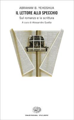 Copertina del libro Il lettore allo specchio di Abraham B. Yehoshua