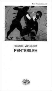 Copertina del libro Pentesilea di Heinrich von Kleist