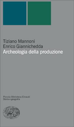 Copertina del libro Archeologia della produzione di Tiziano Mannoni, Enrico Giannichedda
