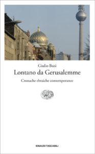 Copertina del libro Lontano da Gerusalemme di Giulio Busi