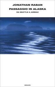 Copertina del libro Passaggio in Alaska di Jonathan Raban