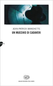Copertina del libro Un mucchio di cadaveri di Jean-Patrick Manchette
