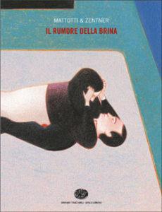 Copertina del libro Il rumore della brina di Lorenzo Mattotti, Jorge Zentner