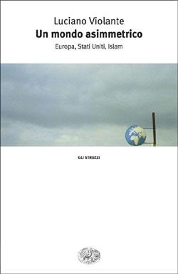Copertina del libro Un mondo asimmetrico di Luciano Violante