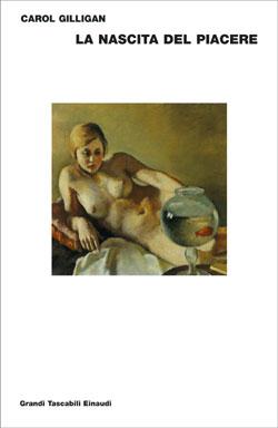 Copertina del libro La nascita del piacere di Carol Gilligan