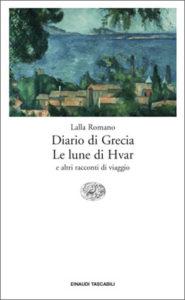 Copertina del libro Diario di Grecia. Le lune di Hvar di Lalla Romano