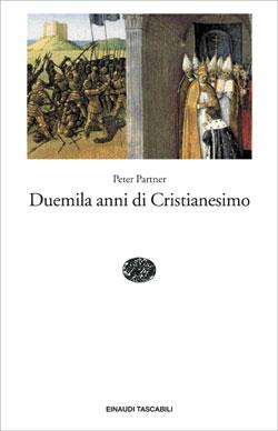Copertina del libro Duemila anni di Cristianesimo di Peter Partner