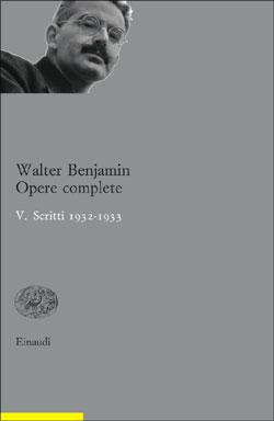 Copertina del libro Opere complete. V. Scritti 1932-1933 di Walter Benjamin