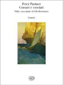 Copertina del libro Corsari e crociati di Peter Partner