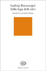 Copertina del libro Sulla fuga delle idee di Ludwig Binswanger