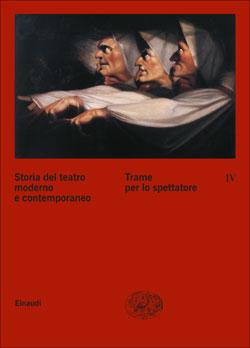 Copertina del libro Storia del teatro moderno e contemporaneo. IV. Trame per lo spettatore di VV.