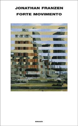 Copertina del libro Forte movimento di Jonathan Franzen