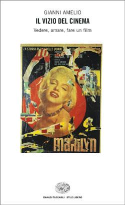 Copertina del libro Il vizio del cinema di Gianni Amelio