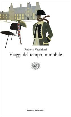 Copertina del libro Viaggi del tempo immobile di Roberto Vecchioni