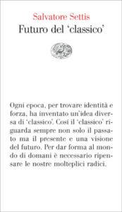 Copertina del libro Futuro del classico di Salvatore Settis