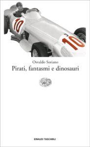 Copertina del libro Pirati, fantasmi e dinosauri di Osvaldo Soriano