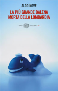 Copertina del libro La più grande balena morta della lombardia di Aldo Nove