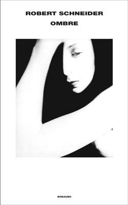 Copertina del libro Ombre di Robert Schneider