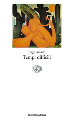 Copertina del libro Tempi difficili di Jorge Amado