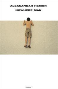 Copertina del libro Nowhere Man di Aleksandar Hemon