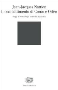 Copertina del libro Il combattimento di Crono e Orfeo di Jean-Jacques Nattiez