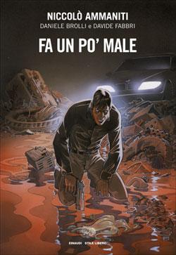 Copertina del libro Fa un po' male di Niccolò Ammaniti, Daniele Brolli, Davide Fabbri