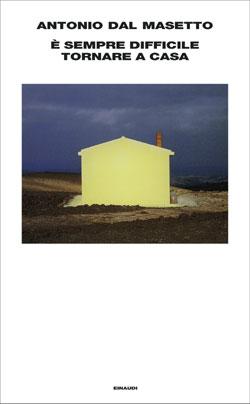 Copertina del libro È sempre difficile tornare a casa di Antonio Dal Masetto