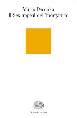 Copertina del libro Il Sex appeal dell'inorganico di Mario Perniola