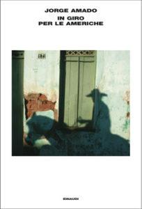 Copertina del libro In giro per le americhe di Jorge Amado