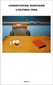Copertina del libro L'ultima ora di Christophe Dufossé
