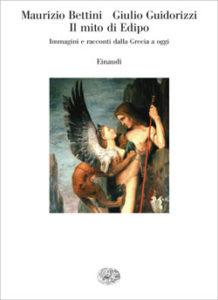 Copertina del libro Il mito di Edipo di Maurizio Bettini, Giulio Guidorizzi