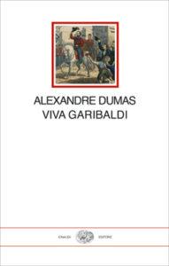 Copertina del libro Viva Garibaldi di Alexandre Dumas