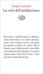 Copertina del libro La crisi dell'antifascismo di Sergio Luzzatto