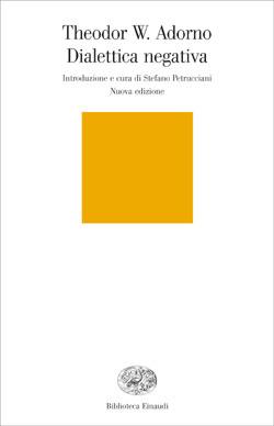 Copertina del libro Dialettica negativa di Theodor W. Adorno