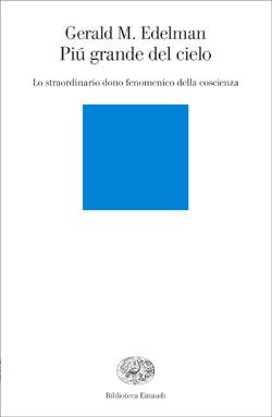 Copertina del libro Più grande del cielo di Gerald M. Edelman