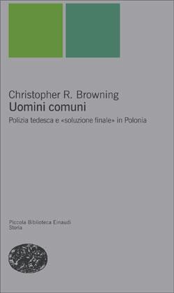 Copertina del libro Uomini comuni di Christopher R. Browning