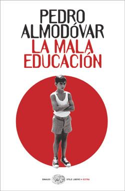 Copertina del libro La mala educación di Pedro Almodóvar