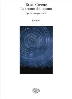Copertina del libro La trama del cosmo di Brian Greene