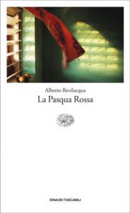 Copertina del libro La Pasqua Rossa di Alberto Bevilacqua