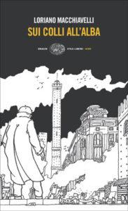 Copertina del libro Sui colli all'alba di Loriano Macchiavelli