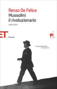 Copertina del libro Mussolini il Rivoluzionario di Renzo De Felice