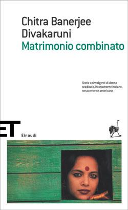 Copertina del libro Matrimonio combinato di Chitra Banerjee Divakaruni